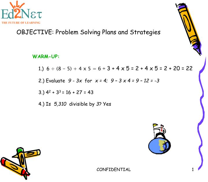 OBJECTIVE: Problem Solving Plans and Strategies