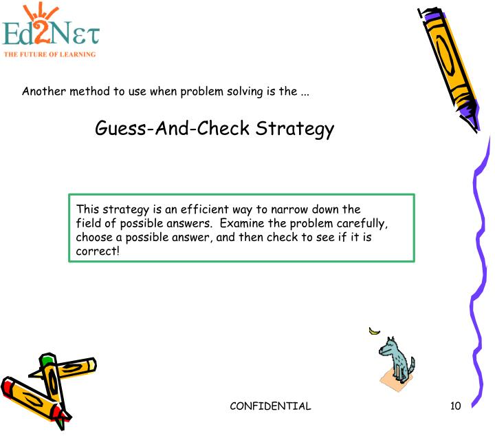 Another method to use when problem solving is the ...