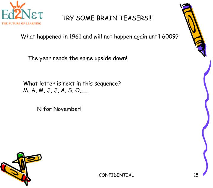 TRY SOME BRAIN TEASERS!!!