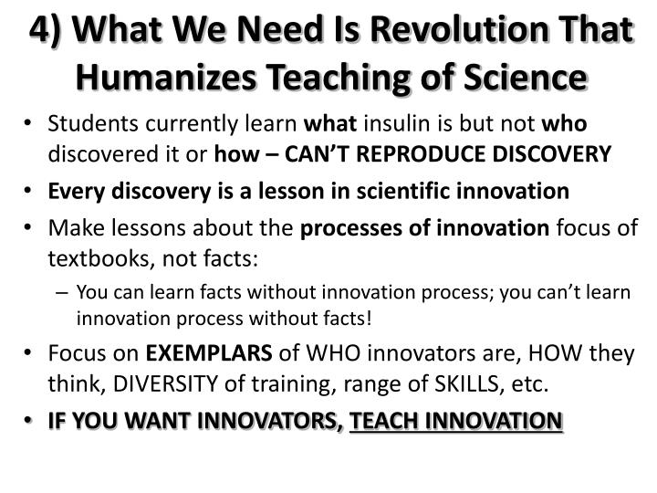 4) What We Need Is Revolution That Humanizes Teaching of Science