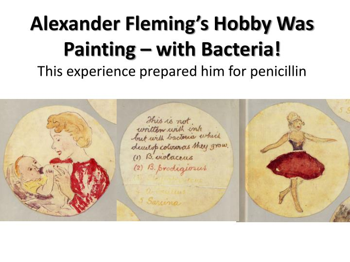 Alexander Fleming's Hobby Was Painting – with Bacteria!