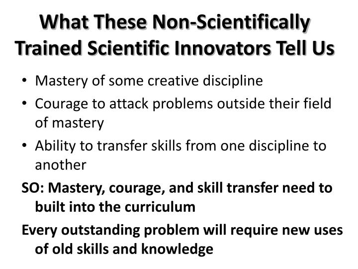 What These Non-Scientifically Trained Scientific Innovators Tell Us
