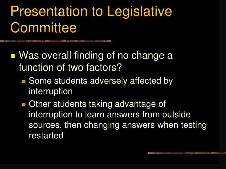 Presentation to Legislative
