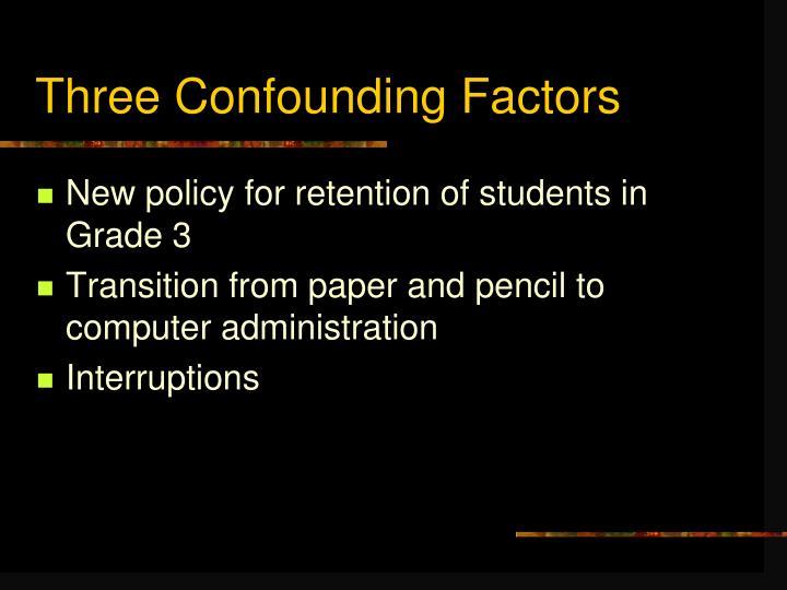 Three Confounding Factors