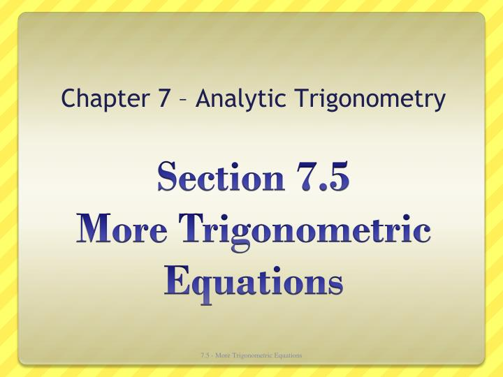 Chapter 7 analytic trigonometry