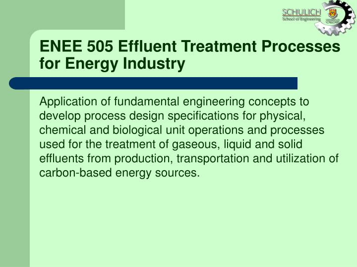 ENEE 505 Effluent Treatment Processes for Energy Industry