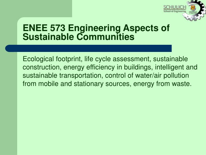 ENEE 573 Engineering Aspects of Sustainable Communities