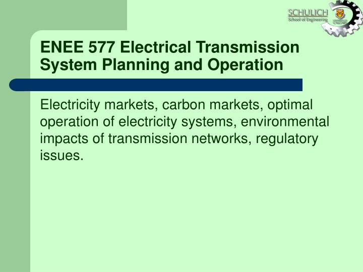 ENEE 577 Electrical Transmission System Planning and Operation