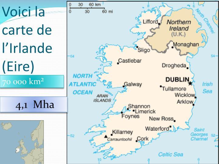 Voici la carte de l'Irlande (Eire)