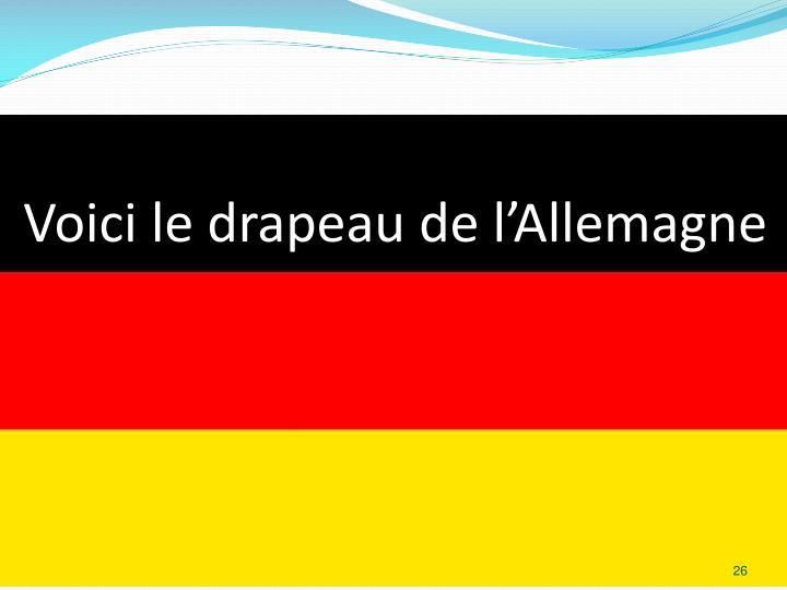 Voici le drapeau de l'Allemagne