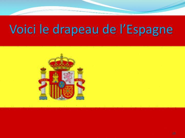 Voici le drapeau de l'Espagne