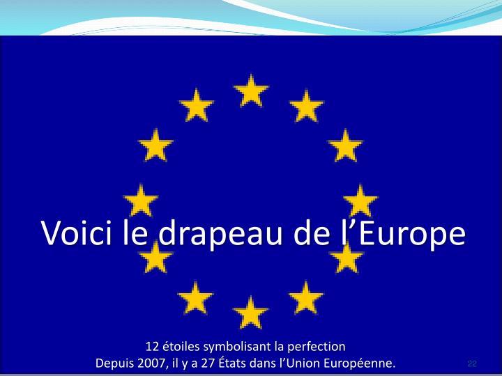 Voici le drapeau de l'Europe