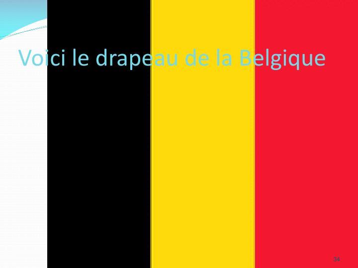 Voici le drapeau de la Belgique