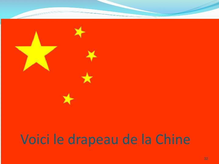 Voici le drapeau de la Chine