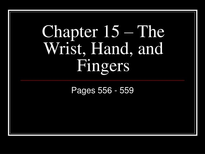 Chapter 15 the wrist hand and fingers