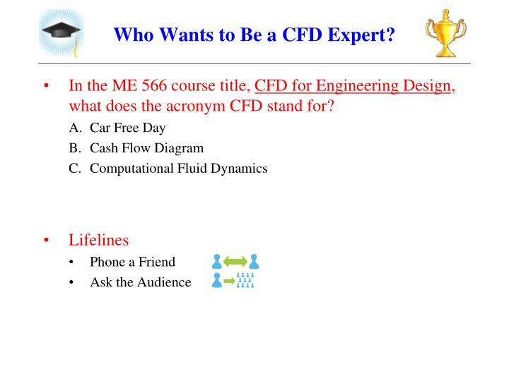 who wants to be a cfd expert