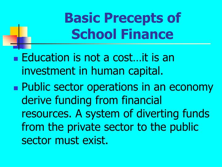 Basic Precepts of            School Finance