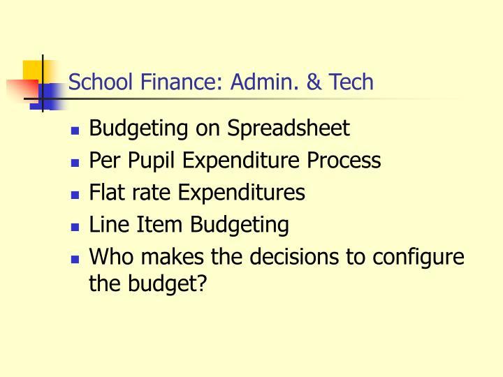 School Finance: Admin. & Tech