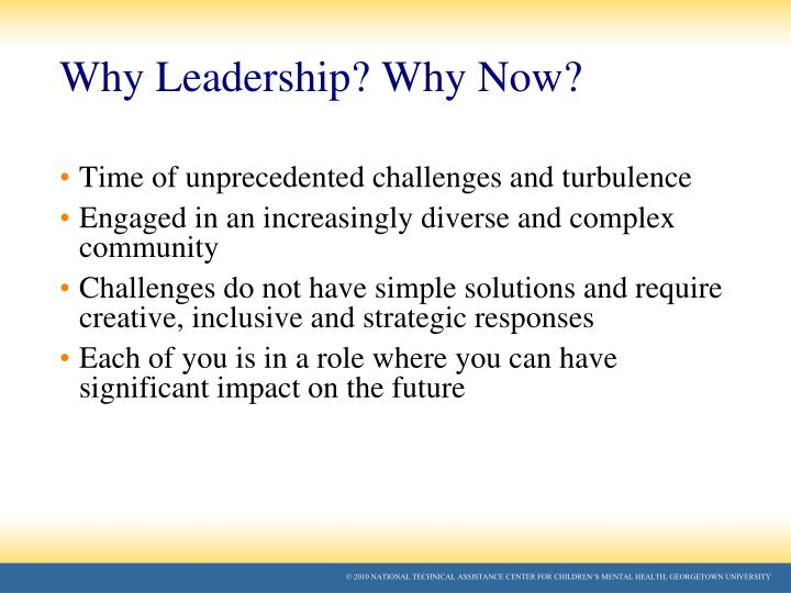 Why Leadership? Why Now?