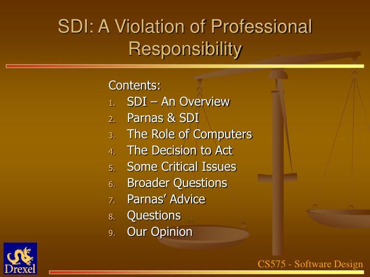 SDI: A Violation of Professional Responsibility
