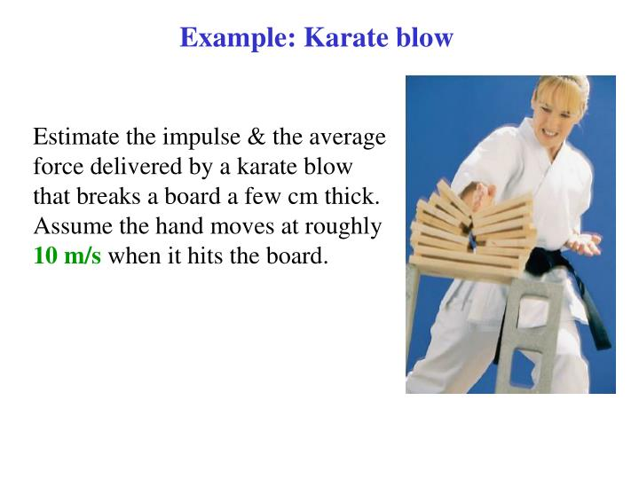 Example: Karate blow