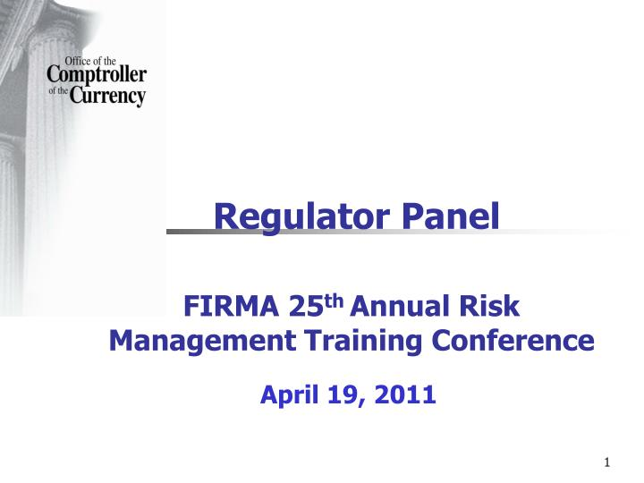 Regulator panel firma 25 th annual risk management training conference