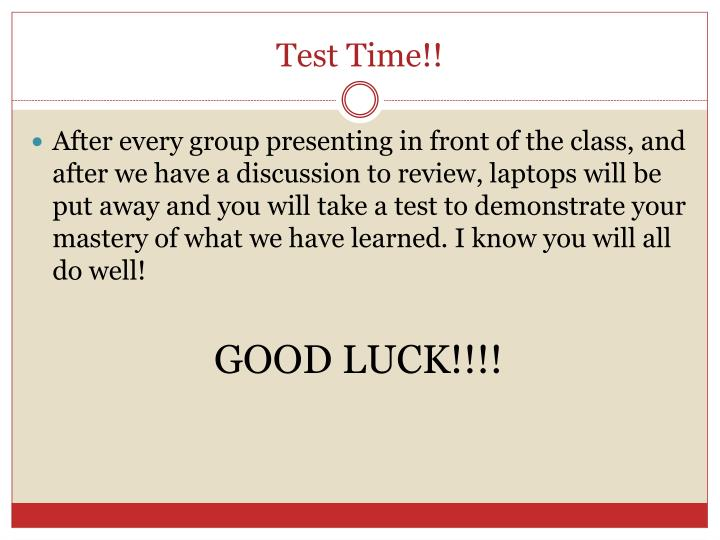 Test Time!!