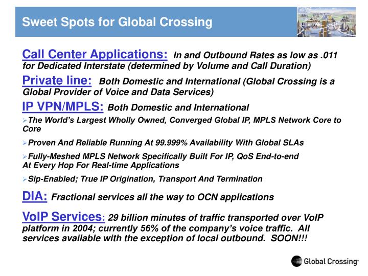 Sweet Spots for Global Crossing