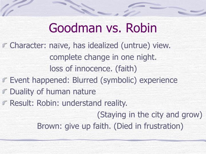 Goodman vs. Robin
