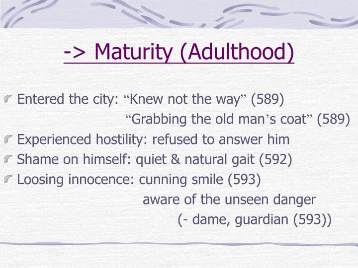 -> Maturity (Adulthood)