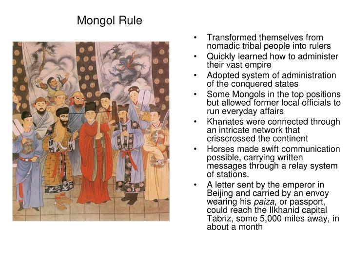 Transformed themselves from nomadic tribal people into rulers