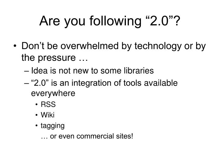 "Are you following ""2.0""?"