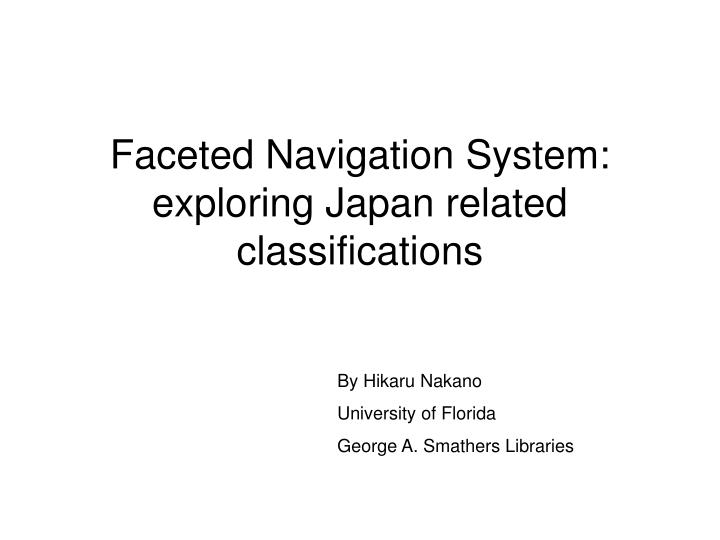 Faceted Navigation System: exploring Japan related classifications