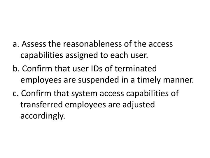 a. Assess the reasonableness of the access capabilities assigned