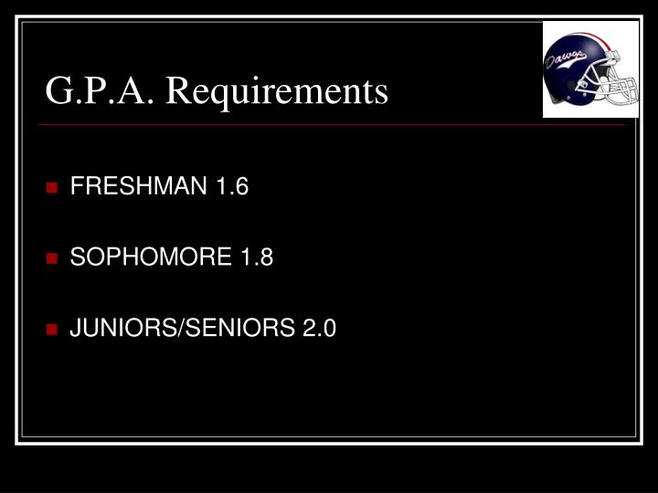 G.P.A. Requirements