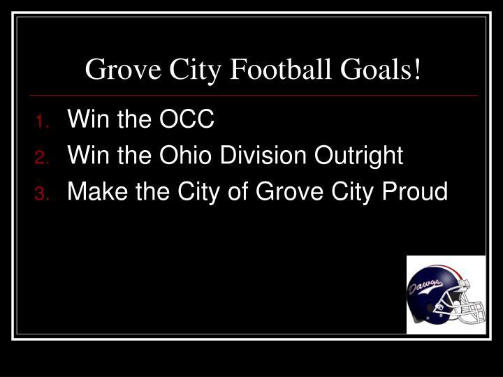 Grove City Football Goals!