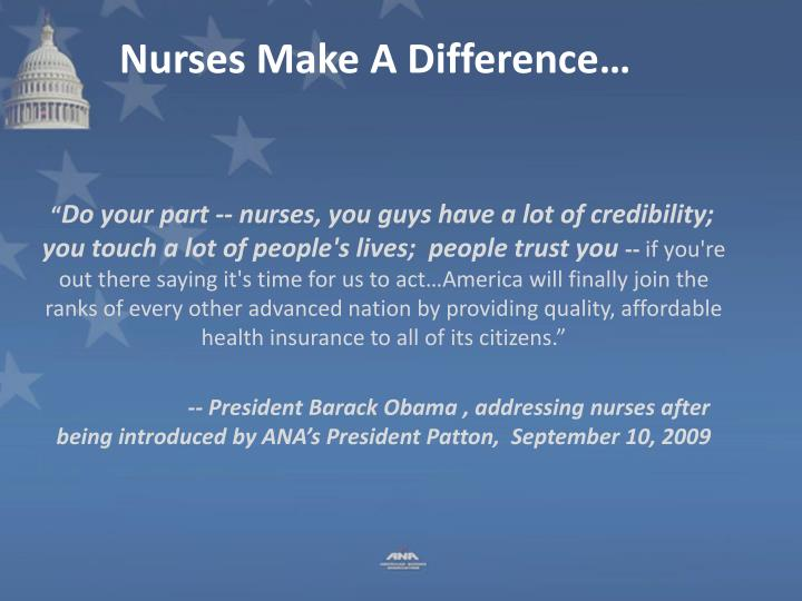 Nurses Make A Difference…