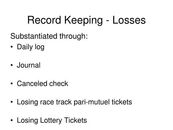 Record Keeping - Losses