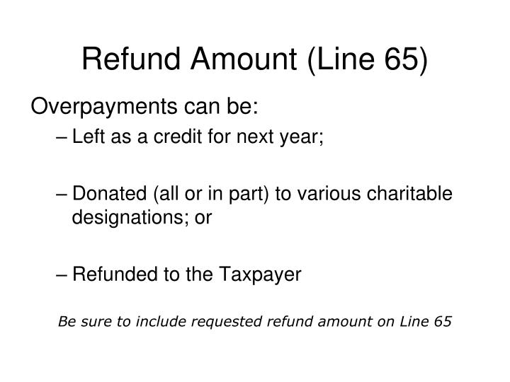 Refund Amount (Line 65)