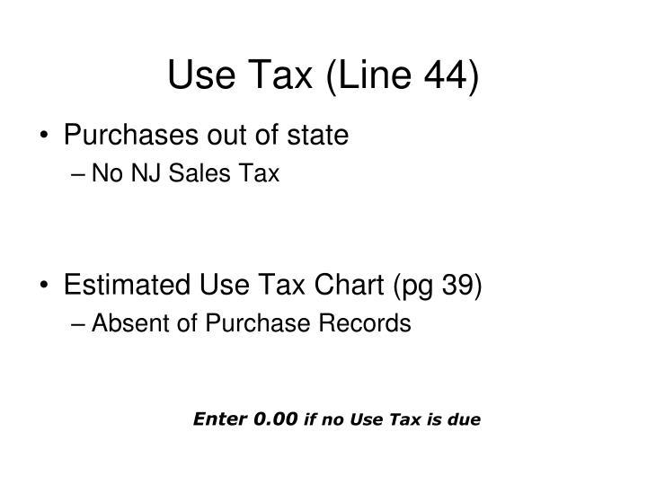 Use Tax (Line 44)