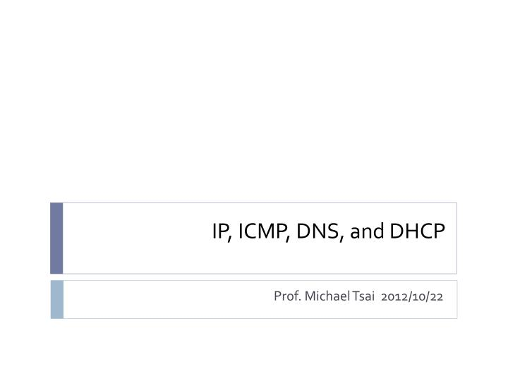 Ip icmp dns and dhcp