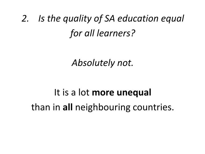 Is the quality of SA education equal