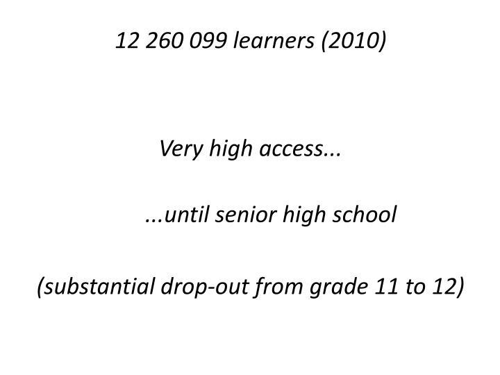 12 260 099 learners (2010)