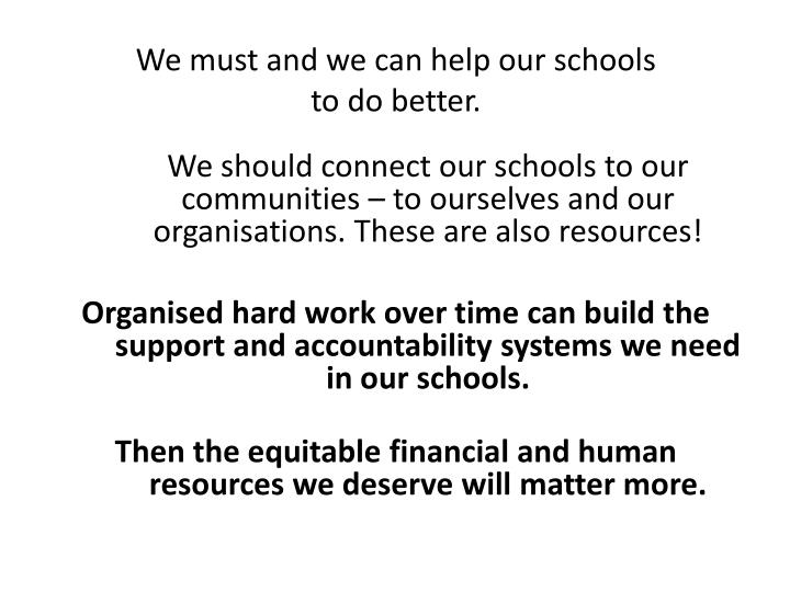 We must and we can help our schools