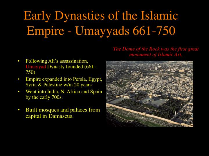 Early Dynasties of the Islamic Empire - Umayyads 661-750