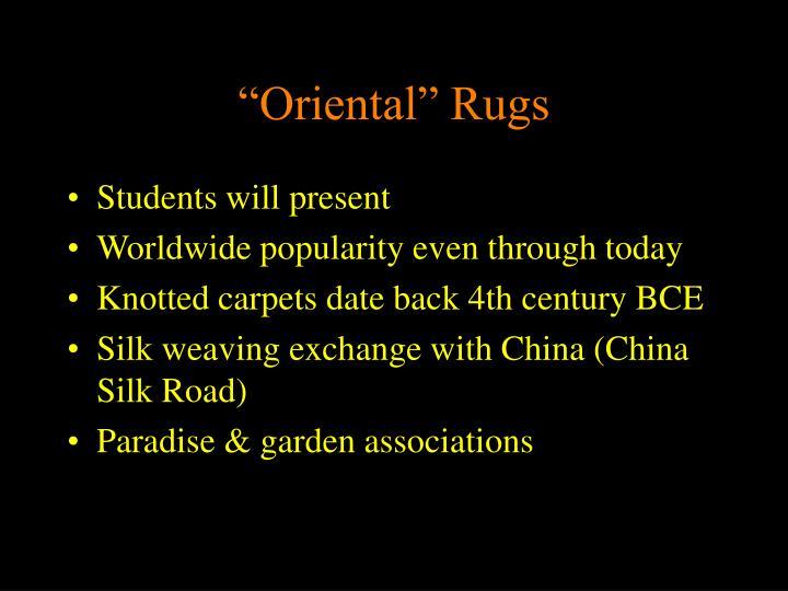 """""""Oriental"""" Rugs"""