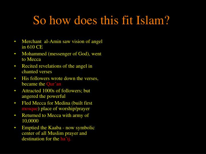 So how does this fit Islam?