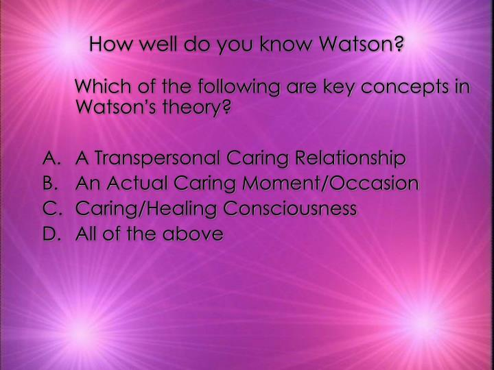 Class 10: Jean Watson's Transpersonal Caring Science Theory