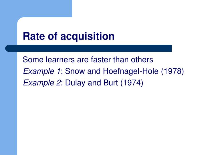 Rate of acquisition