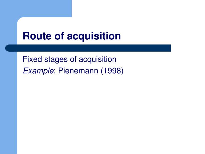 Route of acquisition